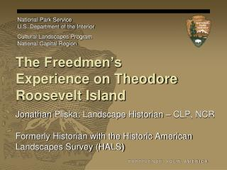 The Freedmen's Experience on Theodore Roosevelt Island