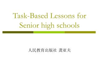Task-Based Lessons for Senior high schools