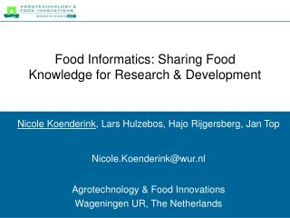 Food Informatics: Sharing Food Knowledge for Research & Development