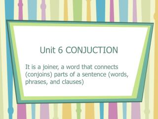 Unit 6 CONJUCTION