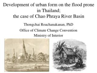 Development of urban form on the flood prone in Thailand;  the case of Chao Phraya River Basin