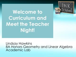 Welcome to Curriculum and Meet the Teacher Night!