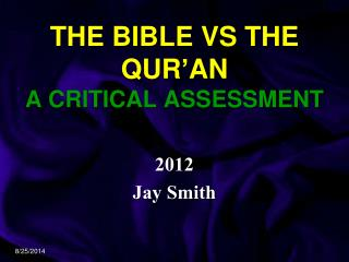 THE BIBLE VS THE QUR'AN A CRITICAL ASSESSMENT