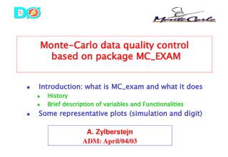 Monte-Carlo data quality control  based on package MC\_EXAM