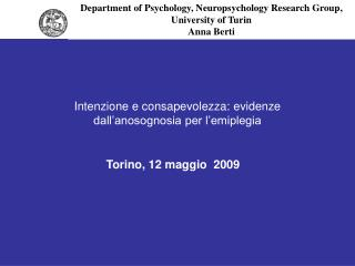 Department of Psychology, Neuropsychology Research Group , University of Turin  Anna Berti