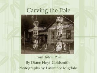 Carving the Pole