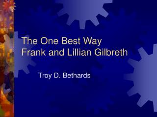 The One Best Way Frank and Lillian Gilbreth