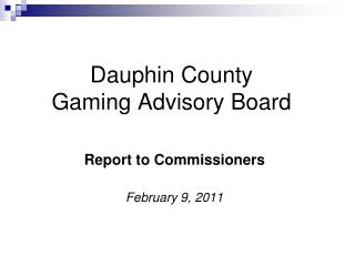 Dauphin County  Gaming Advisory Board