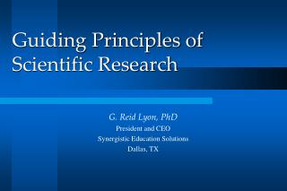 Guiding Principles of  Scientific Research