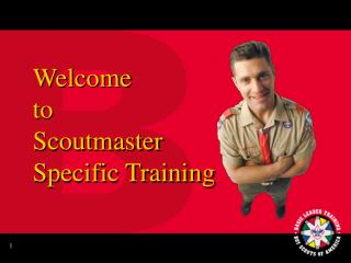 Welcome  to Scoutmaster Specific Training