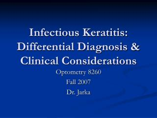 Infectious Keratitis: Differential Diagnosis & Clinical Considerations
