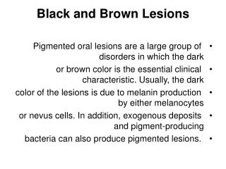 Black and Brown Lesions