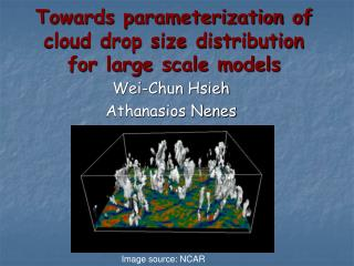 Towards parameterization of cloud drop size distribution for large scale models
