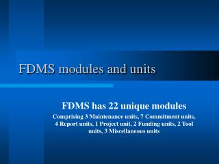 FDMS modules and units