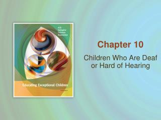 Children Who Are Deaf or Hard of Hearing