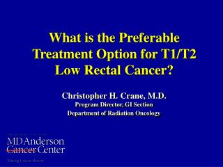 What is the Preferable Treatment Option for T1/T2 Low Rectal Cancer?