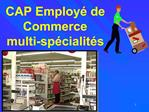 CAP Employ  de Commerce multi-sp cialit s