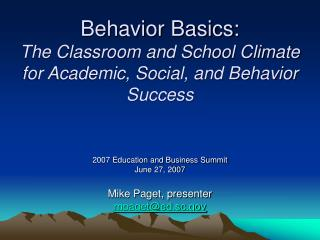 Behavior Basics: The Classroom and School Climate for Academic, Social, and Behavior Success