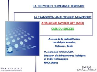 LA TRANSITION ANALOGIQUE NUMERIQUE ANALOGUE SWITCH OFF (ASO) CLES DU SUCCES
