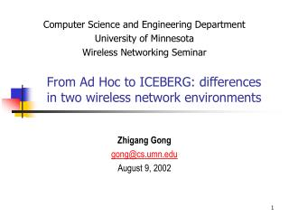 From Ad Hoc to ICEBERG: differences in two wireless network environments