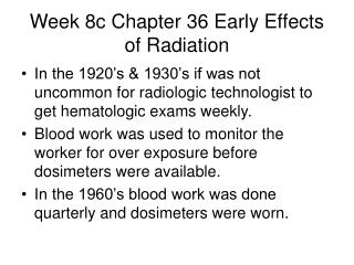 Week 8c Chapter 36 Early Effects of Radiation