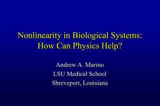 Nonlinearity in Biological Systems: How Can Physics Help?