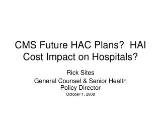 CMS Future HAC Plans?  HAI Cost Impact on Hospitals?