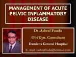 MANAGEMENT OF ACUTE PELVIC INFLAMMATORY DISEASE