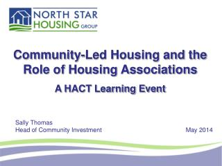 Community-Led Housing and the Role of Housing Associations A HACT Learning Event