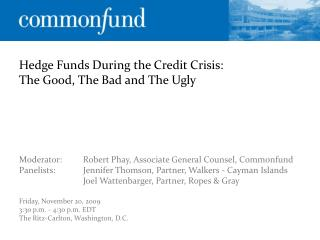 Hedge Funds During the Credit Crisis:  The Good, The Bad and The Ugly