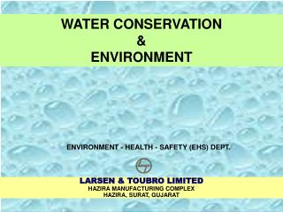 WATER CONSERVATION  &  ENVIRONMENT