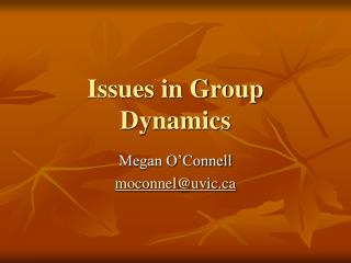 Issues in Group Dynamics