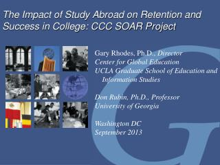 The Impact of Study Abroad on Retention and Success in College: CCC SOAR Project