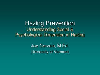 Hazing Prevention Understanding Social &  Psychological Dimension of Hazing