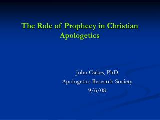 The Role of Prophecy in Christian Apologetics