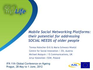 Mobile Social Networking Platforms:  their potential for addressing  SOCIAL NEEDS of older people