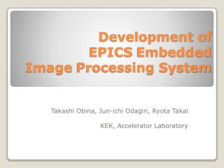 Development of  EPICS  Embedded  Image  Processing System