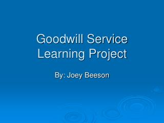 Goodwill Service Learning Project
