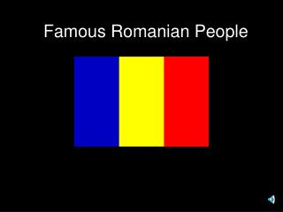 Famous Romanian People
