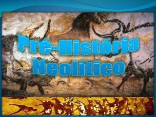 Pré-História - NeolÍtico
