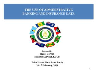 THE USE OF ADMINISTRATIVE  BANKING AND INSURANCE DATA