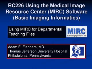 RC226 Using the Medical Image Resource Center (MIRC) Software (Basic Imaging Informatics)