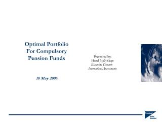 Optimal Portfolio For Compulsory Pension Funds 18 May 2006