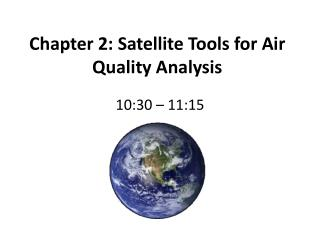 Chapter 2: Satellite Tools for Air Quality Analysis