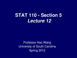 STAT 110 - Section 5  Lecture 12