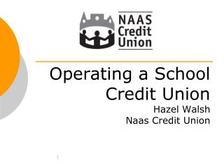 Operating a School Credit Union Hazel Walsh Naas Credit Union
