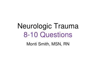 Neurologic Trauma 8-10 Questions
