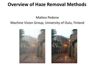 Overview of Haze Removal Methods