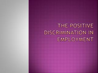 The positive discrimination in employment