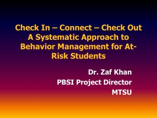 Check In – Connect – Check Out A Systematic Approach to Behavior Management for At-Risk Students